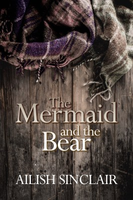 Cover of Ailish Sinclair's 'The Mermaid and the Bear'
