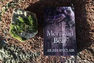The Mermaid and the Bear by Ailish Sinclair. Stone. Book. Moss.