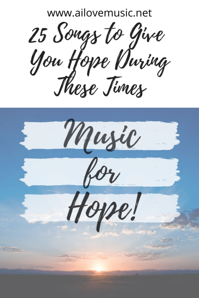 25 Songs to Give You Hope During These Times