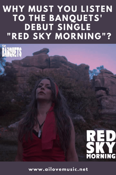 """Why Must You Listen to The Banquets' Debut Single """"Red Sky Morning""""?"""