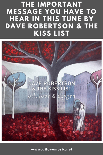 The Daily Feature: The Important Message You Have to Hear in This Tune By Dave Robertson & The Kiss List
