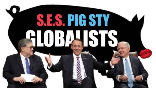 Barr Rosenstein Sessions globalist pig