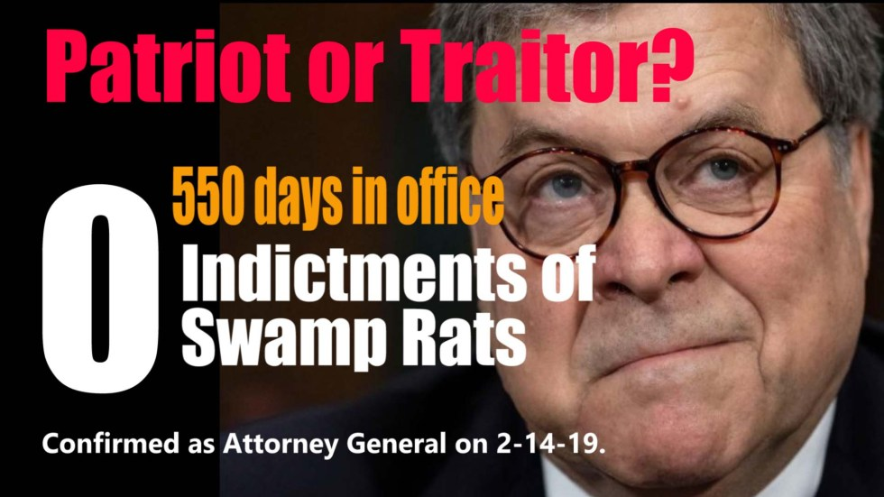 Bill Barr 550 days no indictments