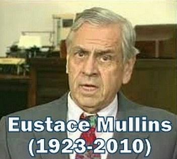 Eustace Mullins (1923-2010)