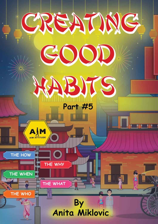 Creating Good Habits Part 5 Aim Attitude