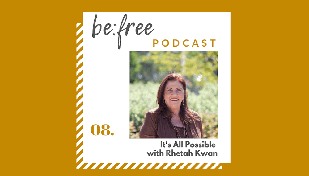 8. It's All Possible with Rhetah Kwan