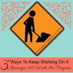 3 Ways to Keep Working On Your Marriage