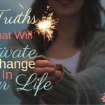 3 Truths That Will Motivate Change In Your Life