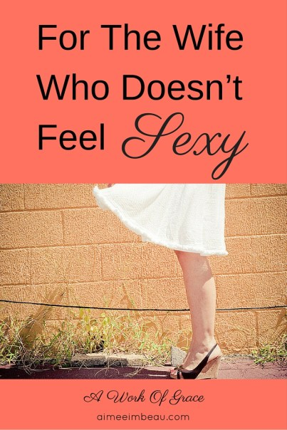 We don't always feel sexy, but sometimes the feeling becomes more of a problem and it hinders the health of our marriages. I share my experience and what helped me. I hope it helps your Christian marriage. For The Wife Who Doesn't Feel Sexy