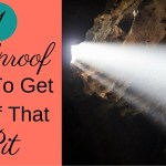 1 Foolproof Way To Get Out Of That Pit