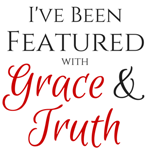 Grace & Truth ~ How God Is The Best Way In Tough Times