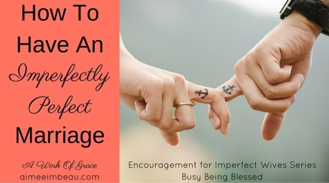 Have you ever looked at a marriage and believed it was 'perfect'? Like nothing bad ever happens, the couple never fights - they adoringly and longingly gaze into each others eyes ALL. THE. TIME? I have a marriage that appears that way and I share HOW we have the imperfectly perfect marriage. I hope this encourages your Christian marriage.