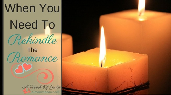 Do you struggle with time for intimacy with your spouse? Or maybe you are just plain tired? When You Need To Rekindle The Romance