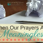 When Our Prayers Are Meaningless