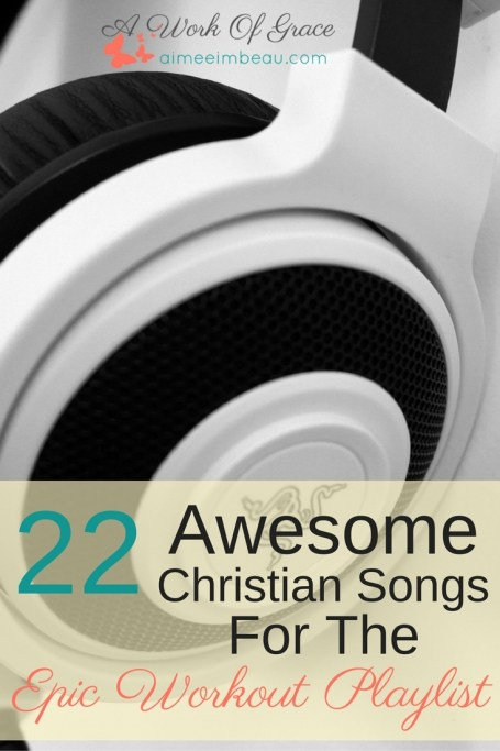 Are you looking for some songs to inspire you in your workout? Songs that will help get you moving both physically and spiritually? Here are 22 Awesome Christian Songs For The Epic Workout Playlist.