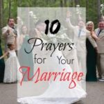 Grace and Truth ~ 10 Prayers for Your Marriage