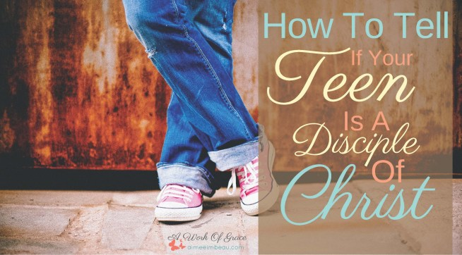Are you wondering about where your teen is at in their spiritual walk with the Lord? Do they trust Jesus? Do they truly have a relationship with Him? How To Tell If Your Teen Is A Disciple Of Christ.
