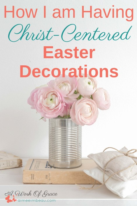 Are you looking for appealing ways to decorate your home for Easter? Are you looking for Christ-centered resources? How I am Having Christ-Centered Easter Decorations.
