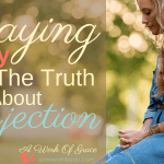 Praying Boldly And The Truth About Rejection (Women Who Move Mountains)