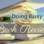 Doing Busy Better ~ A Book Review