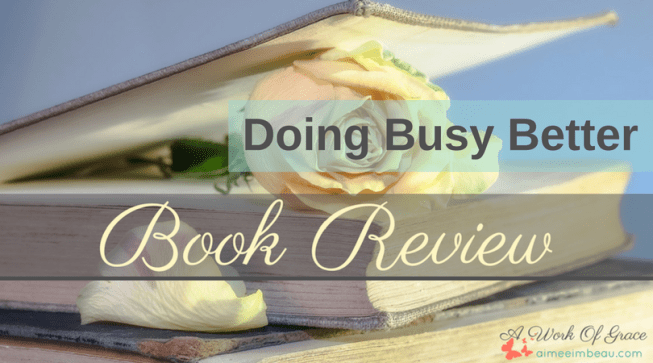 Are you stuck in busy overload?  Feeling guilty for not checking off everything on your 'to-do' list?  Longing for true rest?  Doing Busy Better is a book that will help you find healthy balance along with other Biblical and refreshing truths.