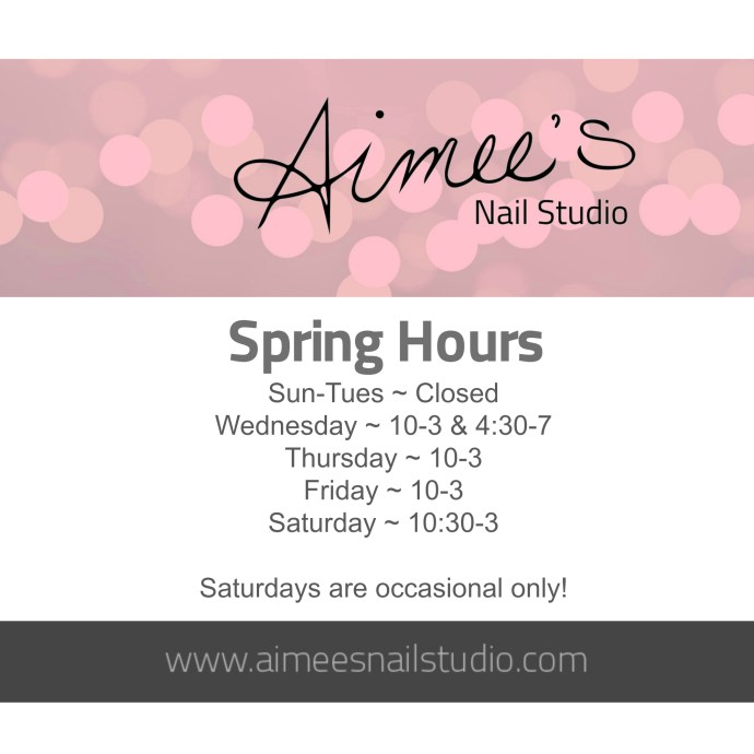 Spring Hours for Aimees Nail Studio Peterborough Ontario