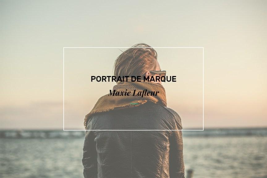 Portrait de marque : Maxie Lafleur