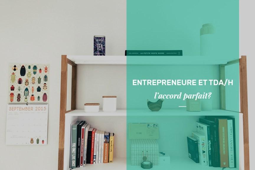 Être entrepreneure et TDAH: l'accord parfait?