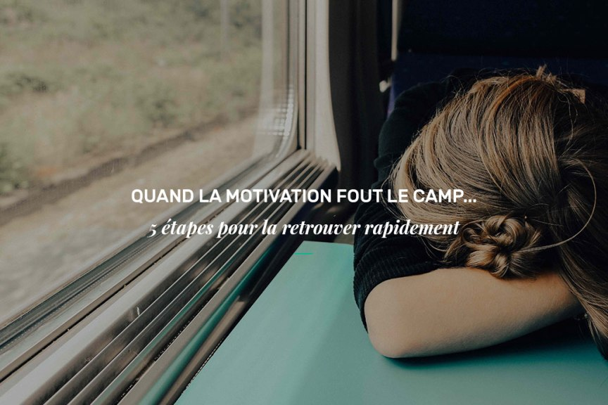 Quand la motivation fout le camp