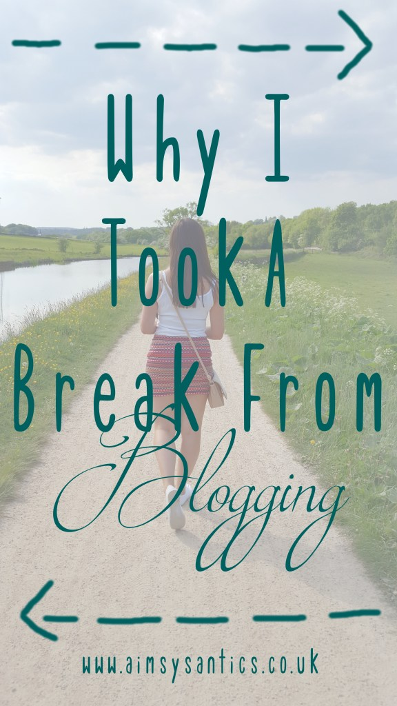 Why I took a break from blogging title picture
