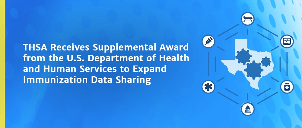 THSA Receives Supplemental Award from the U.S. Department of Health and Human Services to Expand Immunization Data Sharing
