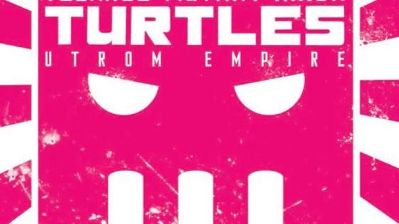 Is It Good? Teenage Mutant Ninja Turtles: Utrom Empire #2 Review