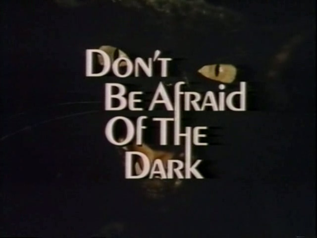 dont-be-afraid-of-the-dark-1973-title-screen