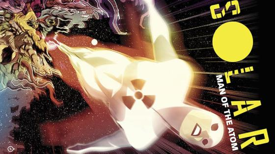 Is It Good? Solar: Man of the Atom #6 Review