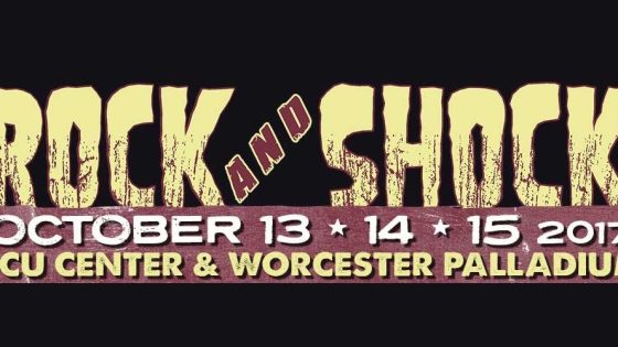 Rock and Shock 2017 is coming to Worcester, MA. - Here's a sneak peek at what you can expect!