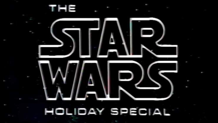 Have You Scene? The Star Wars Holiday Special