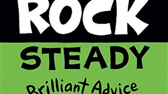 'Rock Steady: Brilliant Advice From My Biopolar Life' review