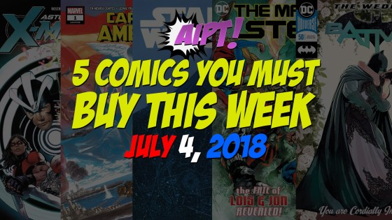 July 4, 2018's 5 in 5: The five comic books you should buy this week