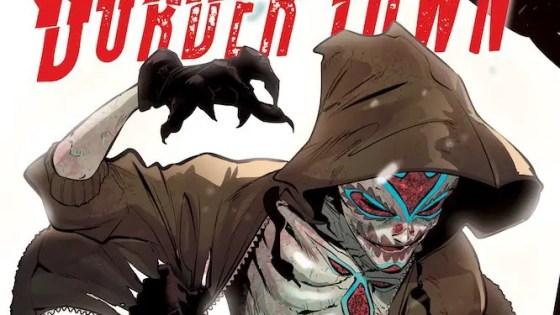 """""""It's about sharing culture and kicking ass"""": DC Vertigo creators Eric M. Esquivel and Ramon Villalobos talk 'Border Town'"""