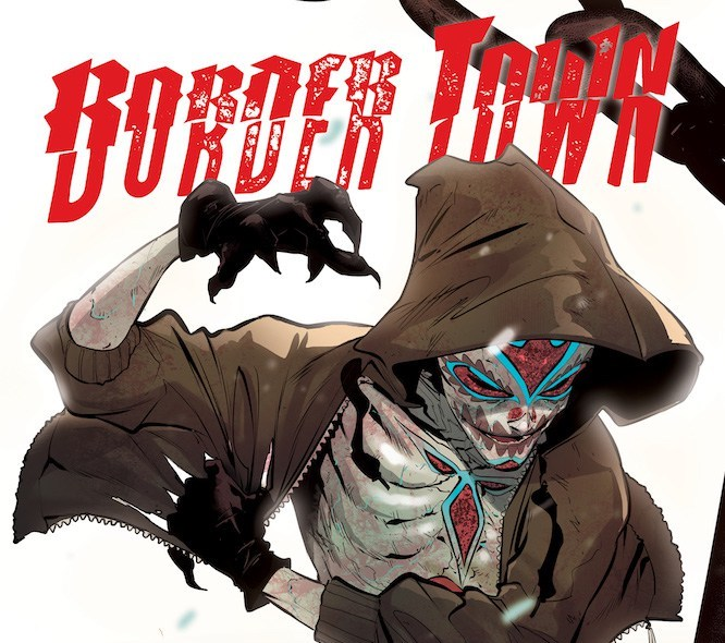 Border Town #1 review: Bienvenidos a Hell