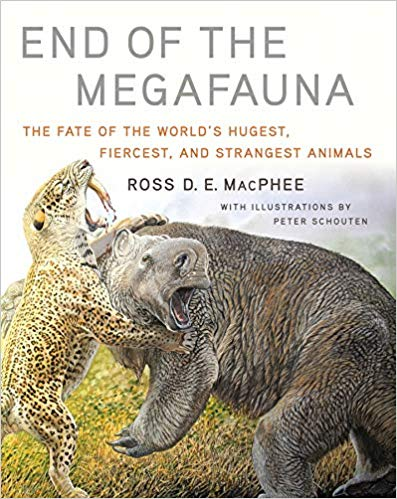 'End of the Megafauna: The Fate of the World's Hugest, Fiercest, and Strangest Animals' - a review