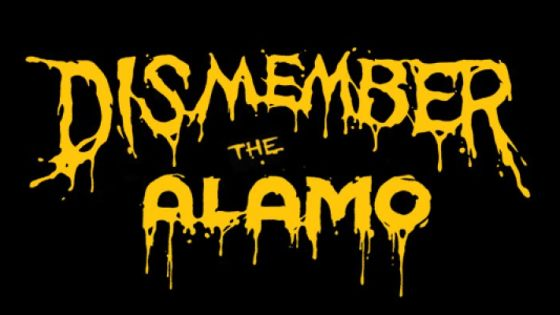 The revenge of Dismember the Alamo: Four movies, over seven hours, plus murder and mayhem
