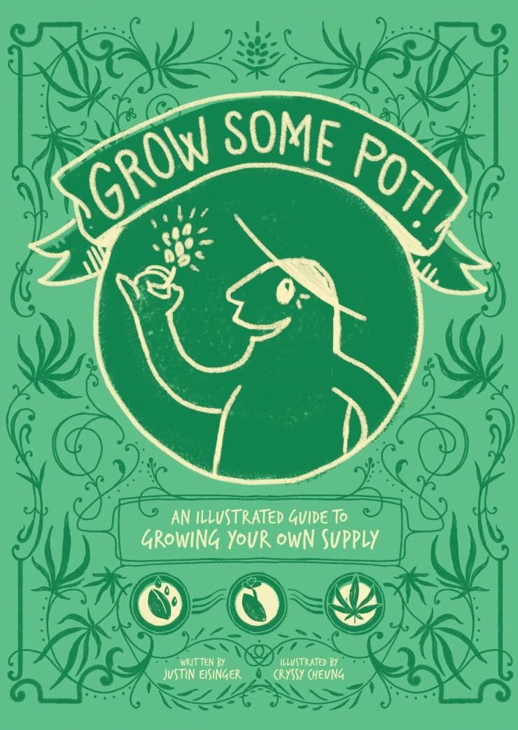 Kickstarter Alert: Comic book fans can now 'Grow Some Pot!' with graphic novel