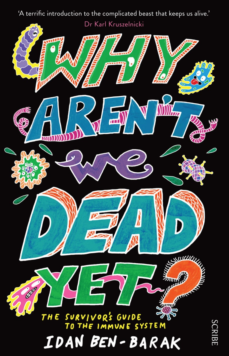 'Why Aren't We Dead Yet?: the survivors guide to the immune system' - book review