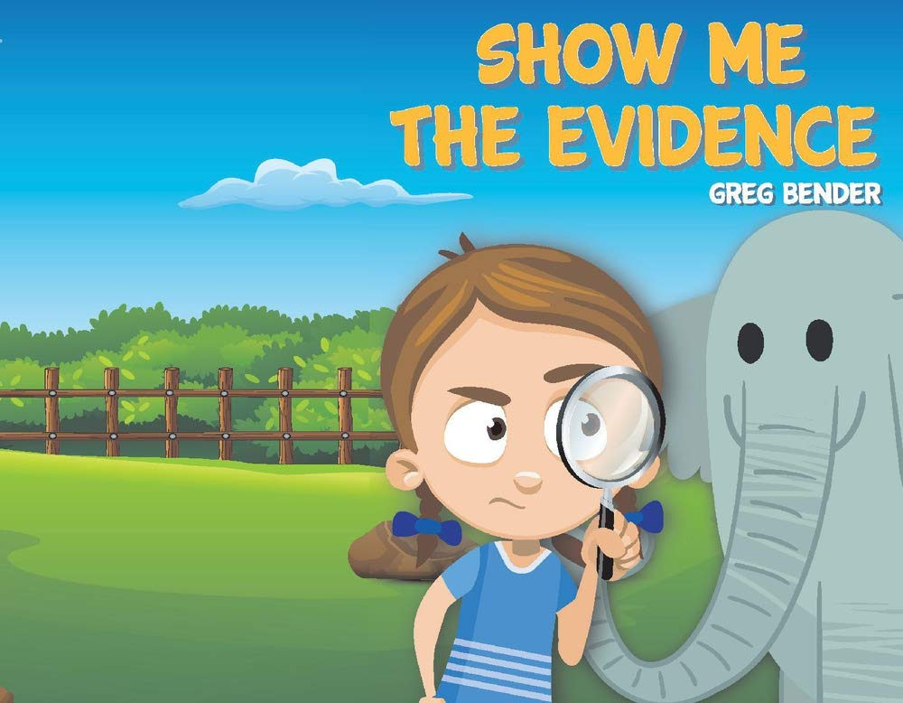 Children's book on critical thinking teaches kids to say 'Show Me the Evidence'