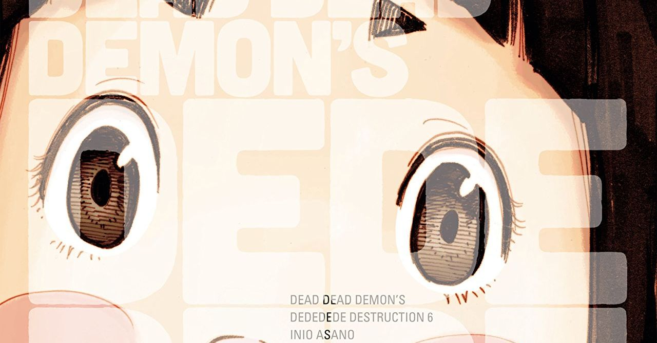 Dead Dead Demon's Dededede Destruction Vol. 6 Review