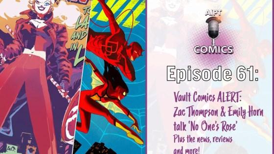 We deep dive on new Vault Comics series 'No One's Rose', discuss C2E2 X-Men panel news, and more.