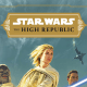 Lucasfilm unveils Star Wars: The High Republic publishing initiative