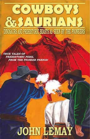 'Cowboys & Saurians: Dinosaurs and Prehistoric Beasts as Seen by the Pioneers' - book review