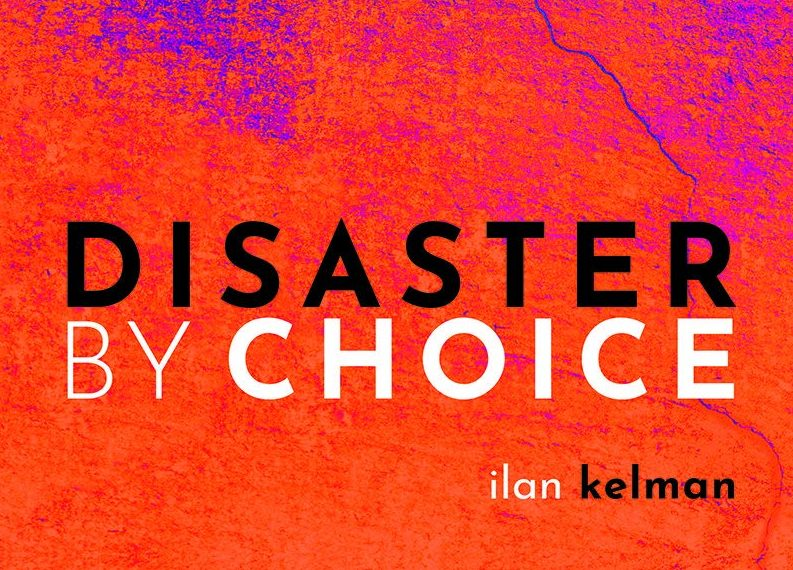 Survival of the choosiest? 'Disaster by Choice' by Ilan Kelman